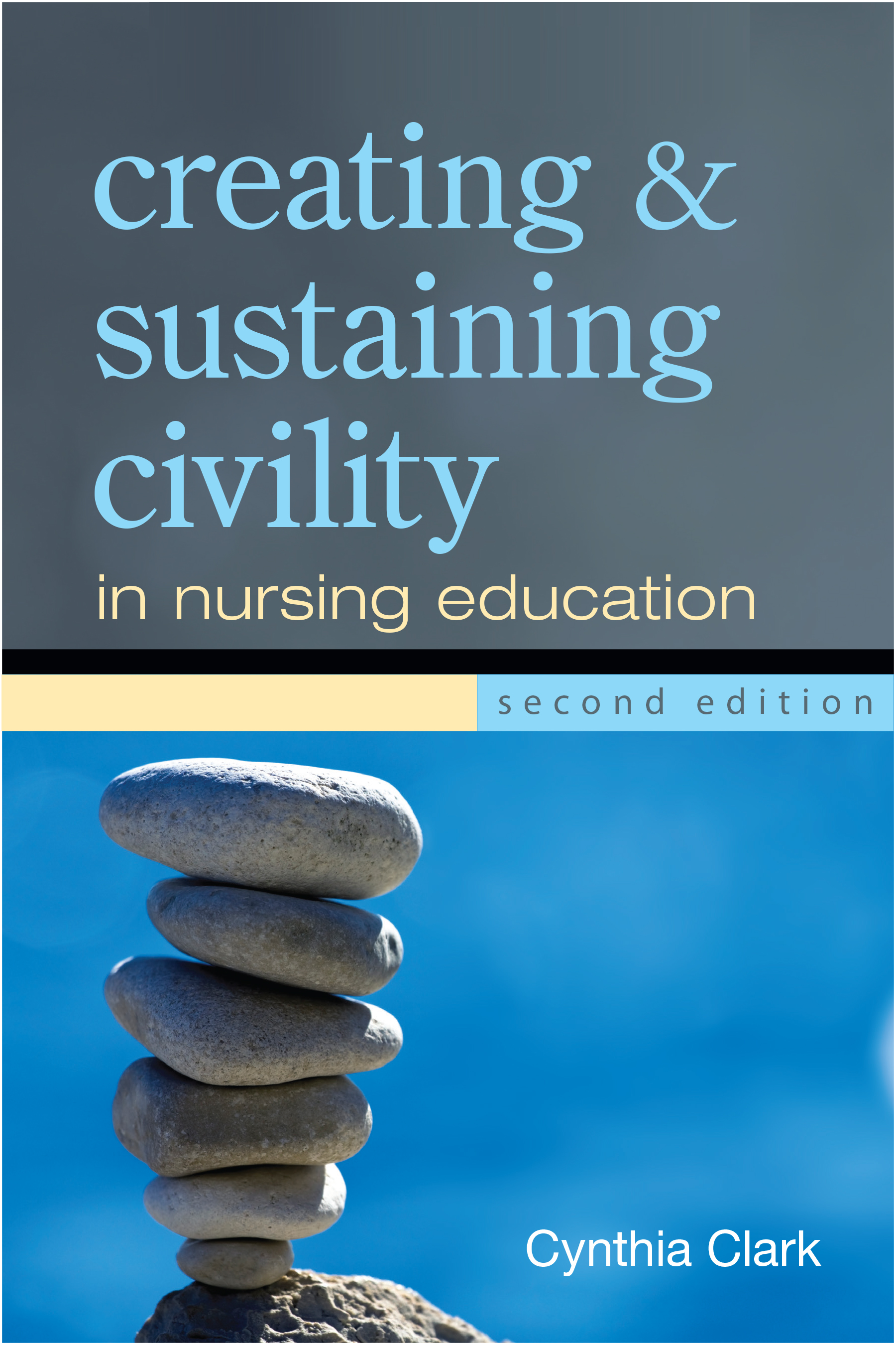 Creating & Sustaining Civility in Nursing Education, Second Edition