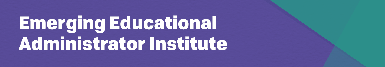 Emerging Educational Administrator Institute