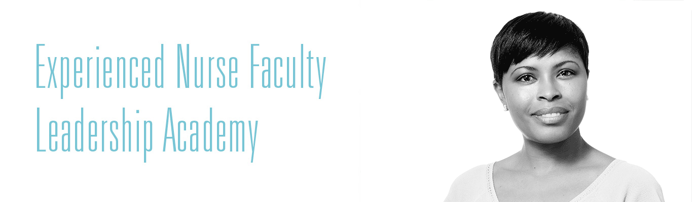 Experienced Nurse Faculty Leadership Academy