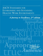 AACN Standards For Establishing and Sustaining Healthy Work Environments