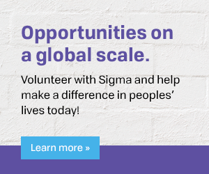 Opportunities on a global scale. Volunteer with Sigma and help make a difference in peoples' lives today!